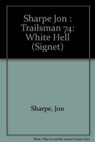 9780451151933: White Hell (Trailsman, No. 74)