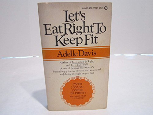 9780451152053: Davis Adelle : Let'S Eat Right to Keep Fit (Signet)