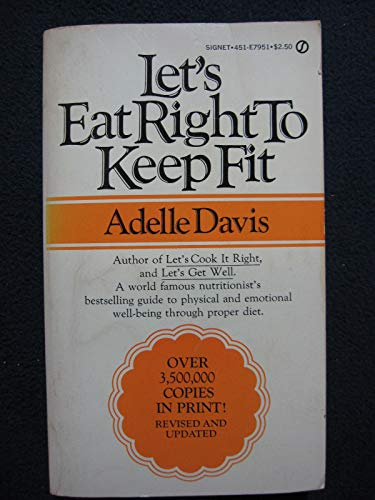 Let's Eat Right to Keep Fit (Signet): Adelle Davis