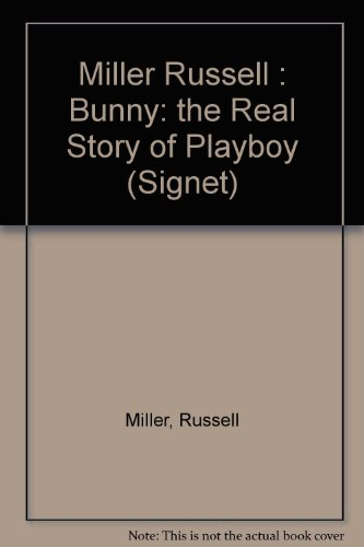 9780451152237: Miller Russell : Bunny: the Real Story of Playboy (Signet)