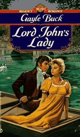 Lord John's Lady (Signet Regency Romance) (0451152417) by Buck, Gayle