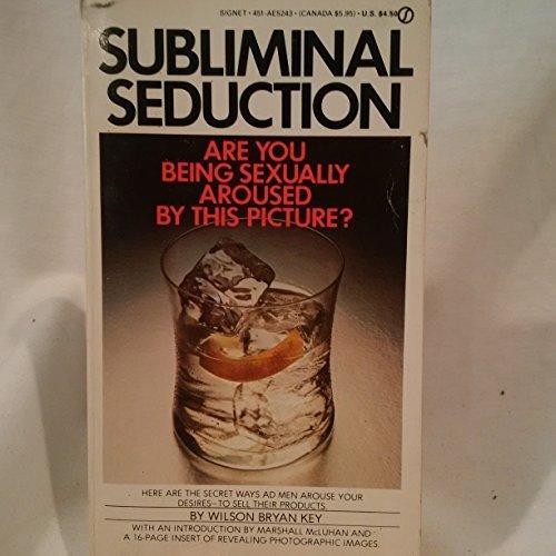 Subliminal Seduction (Signet): Key, Wilson Bryan