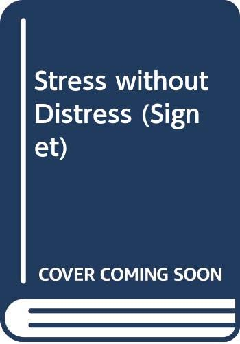 Stress without Distress (Signet): Selye, Hans