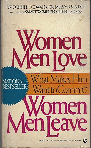 9780451153067: Women Men Love, Women Men Leave: What Makes Men Want to Commit?