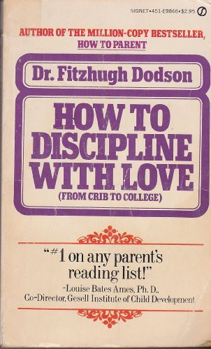9780451153425: Dodson Fitzhugh Dr. : How to Discipline with Love