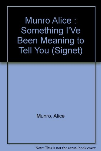 Something I've Been Meaning to Tell You: Thirteen Stories (Signet) (0451153537) by Alice Munro