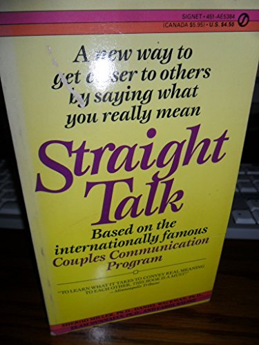 Straight Talk: A New Way to Get Closer to Others by Saying What You ReallyMean (Signet): Sherod ...