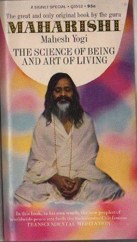 The Science of Being and the Art: Yogi, Maharishi Mahesh