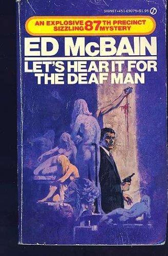 Lets Hear It for the Deaf Man (87th Precinct Mystery): McBain, Ed