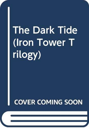 9780451154316: The Dark Tide (Iron Tower Trilogy)
