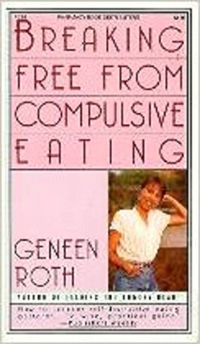 9780451154392: Roth Geneen : Breaking Free from Compulsive Eating (Signet)