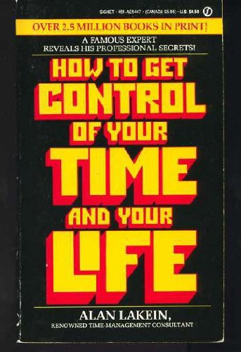 9780451154477: Lakein Alan : How to Get Control of Your Time & Life