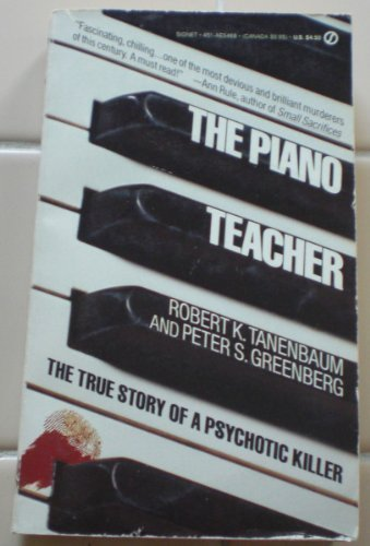 9780451154682: The Piano Teacher: The True Story of a Psychotic Killer