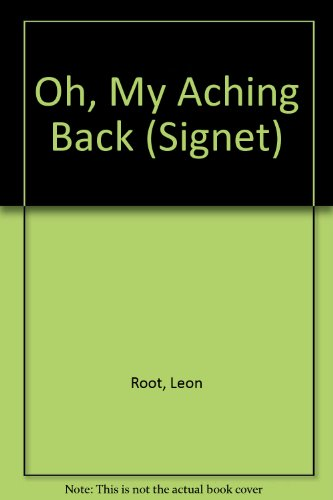 9780451154996: Oh, My Aching Back (Signet)