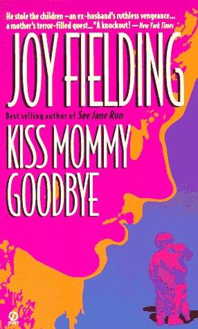 Kiss Mommy Goodbye (9780451155061) by Joy Fielding