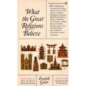 What the Great Religions Believe: Joseph Gaer