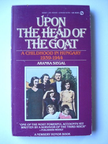 9780451155351: Upon the Head of the Goat: A Childhood in Hungary 1939-1944 (Signet)