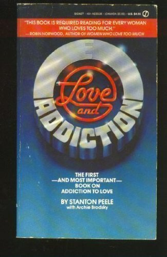 9780451155382: Love and Addiction (Signet)