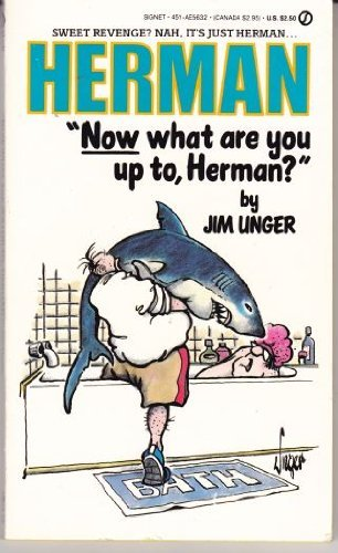 Now What Are You Up to, Herman?: Unger, Jim