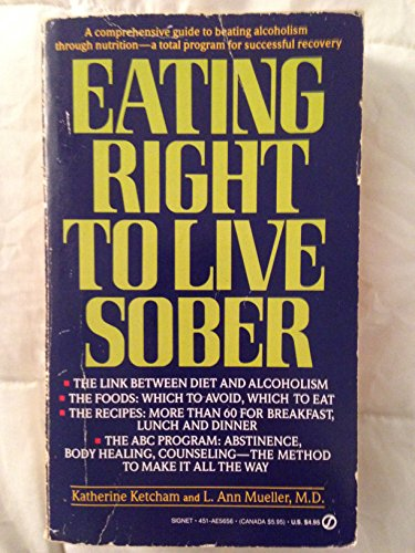 9780451156563: Eating Right to Live Sober (Signet)