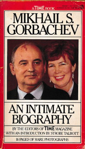 Mikhail S. Gorbachev: An Intimate Biography (Signet Books): Time Magazine editors