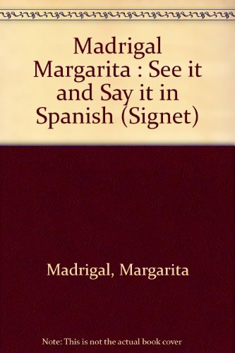 9780451157409: Madrigal Margarita : See it and Say it in Spanish (Signet)