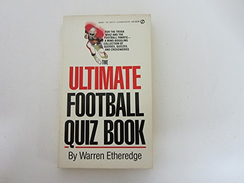 The Ultimate Football Quiz Book (Signet): Etheredge, Warren R.