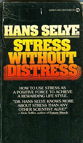 Stress without Distress (Signet): Selye, Hans