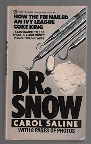 Dr. Snow: How the F.B.I. Nailed an Ivy League Coke King (Signet): Carol Saline