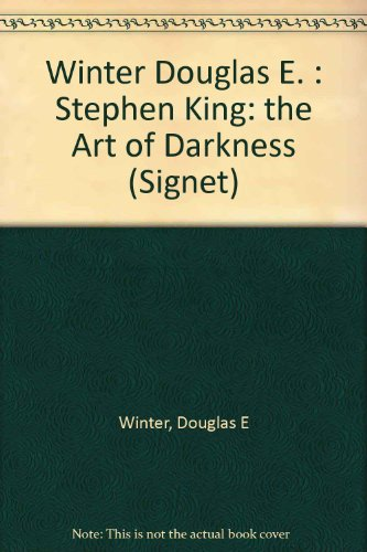 9780451158666: Winter Douglas E. : Stephen King: the Art of Darkness