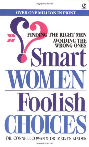 Smart Women/Foolish Choices: Finding the Right Men Avoiding the Wrong Ones (Signet): Connell ...