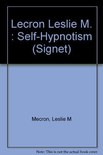 9780451159052: Lecron Leslie M. : Self-Hypnotism