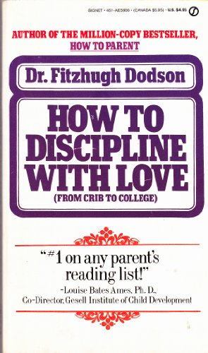 9780451159069: Dodson Fitzhugh Dr. : How to Discipline with Love