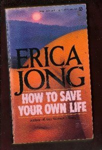 How to Save Your Own Life: Jong, Erica