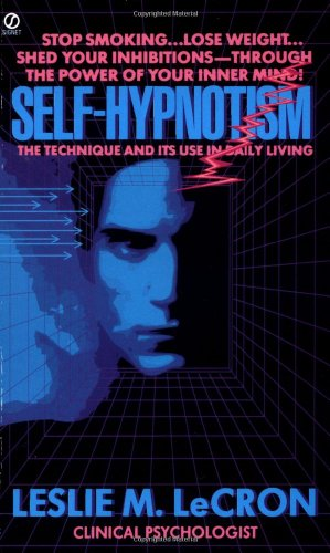 9780451159847: Self-Hypnotism: The Technique and Its Use in Daily Living (Signet)