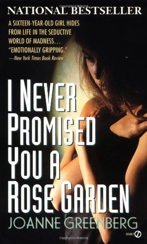 9780451160317: I Never Promised You a Rose Garden