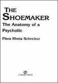 9780451160324: The Shoemaker: The Anatomy of a Psychotic (Signet)