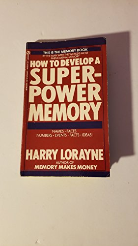 9780451160362: How to Develop a Super-Power Memory: Names, Faces, Numbers, Events, Facts, Ideas! (Signet)