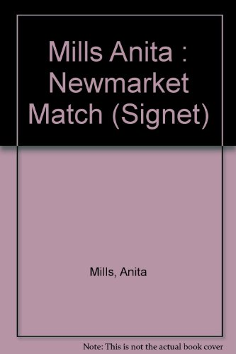 9780451161017: Mills Anita : Newmarket Match (Signet)