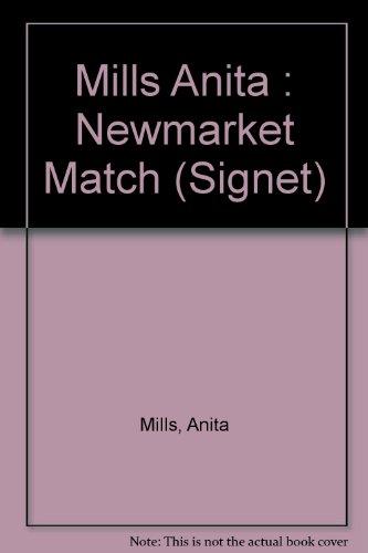 Newmarket Match (Signet) (0451161017) by Mills, Anita