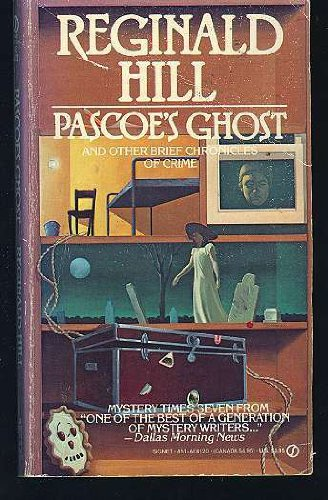 9780451161208: Pascoe's Ghost and Other Brief Chronicles of Crime (Dalziel-Pascoe Mystery)