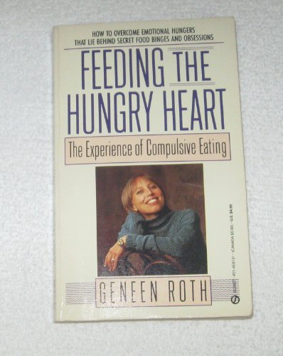 9780451161314: Feeding the Hungry Heart: The Experience of Compulsive Eating (Signet)
