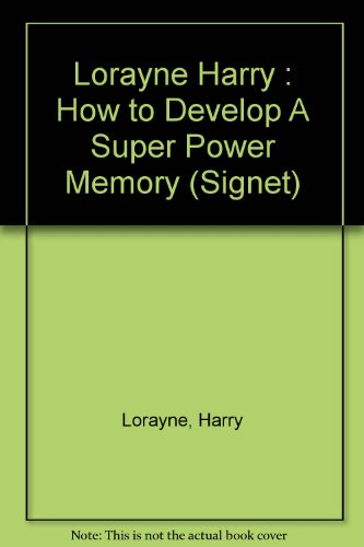 9780451161499: How to Develop a Super-Power Memory (Signet)