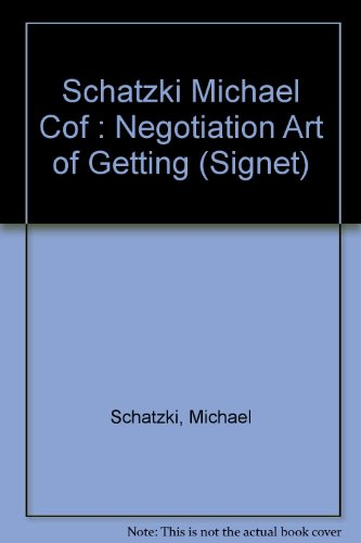 9780451161611: Negotiation: The Art of Getting What You Want