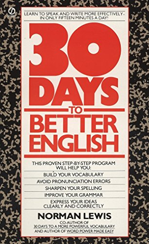 9780451161918: Thirty Days to Better English: Learn to Speak and Write More Effectively--in Only Fifteen Minutes a Day! (Signet)