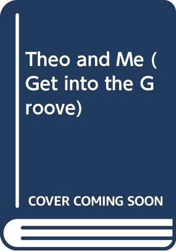 9780451162168: Theo and Me (Get into the Groove)