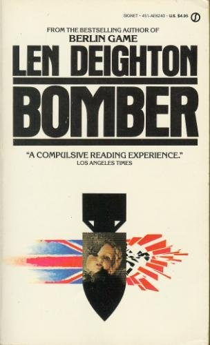 9780451162434: Bomber: Events Relating to the Last Flight of an R.A.F. Bomber over Germany on the Night of June 31, 1943