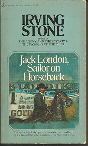 Sailor on Horseback: Jack London (Signet): Irving Stone