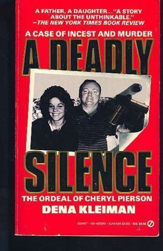 9780451162618: Deadly Silence: The Ordeal of Cheryl Pierson: A Case of Incest and Murder (Signet)