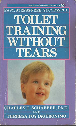 Toilet Training without Tears (0451162730) by Charles E. Schaefer; Theresa Foy DiGeronimo